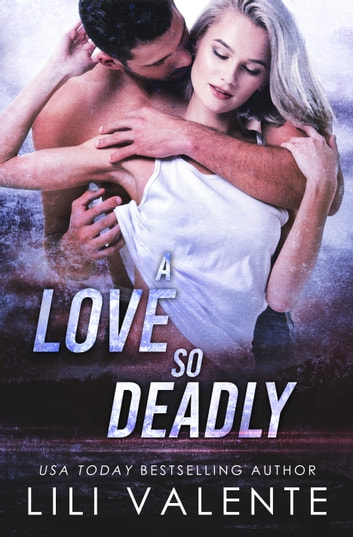 A Love So Deadly ebook by Lili Valente