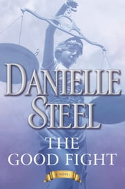 The Good Fight - A Novel ebook by Danielle Steel