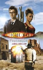 Doctor Who: Peacemaker ebook by James Swallow