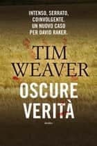 Oscure verità ebook by Tim Weaver, Andrea Salamoni