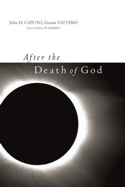 After the Death of God ebook by Vattimo, Gianni