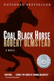 Coal Black Horse ebook by Robert Olmstead