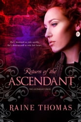 Return of the Ascendant ebook by Raine Thomas