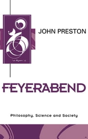 Feyerabend - Philosophy, Science and Society ebook by John Preston
