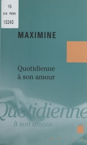 Quotidienne à son amour ebook by Maximine