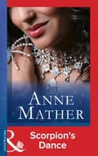 Scorpion's Dance (Mills & Boon Modern) eBook by Anne Mather