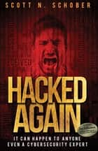 Hacked Again ebook by Scott N Schober