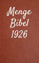 Menge Bibel 1926 ebook by TruthBeTold Ministry, Joern Andre Halseth, Hermann Menge
