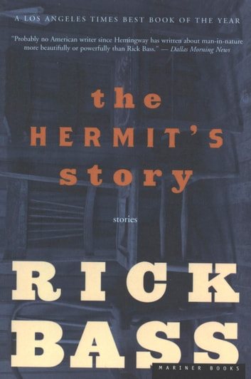 The Hermit's Story - Stories ebook by Rick Bass