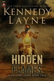 Hidden Flames (Surviving Ashes, Book Two) ebook by Kennedy Layne