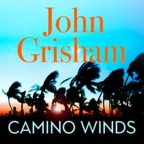 Camino Winds - The bestselling thriller writer in the world offers the perfect escape in his new murder mystery audiobook by John Grisham, Michael Beck