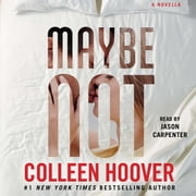 Maybe Not audiobook by Colleen Hoover