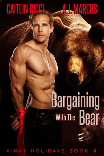 Bargaining with the Bear ebook by Caitlin Ricci,A.J. Marcus