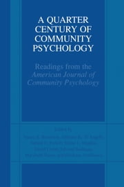 A Quarter Century of Community Psychology - Readings from the American Journal of Community Psychology ebook by Tracey A. Revenson,Anthony R. D'Augelli,Sabine E. French,Diane Hughes,David E. Livert,Edward Seidman,Marybeth Shinn,Hirokazu Yoshikawa