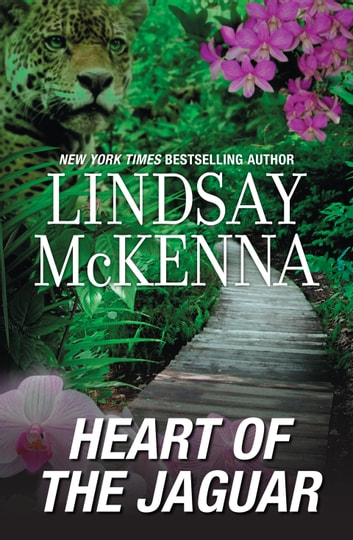 Morgan's Mercenaries - Heart Of The Jaguar ebook by Lindsay McKenna