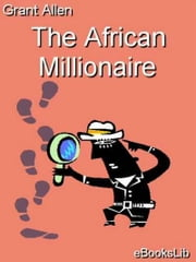 The African Millionaire ebook by Grant Allen