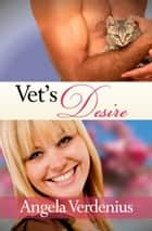Vet's Desire ebook by Angela Verdenius