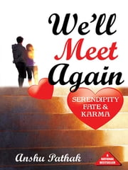 We'll Meet Again ebook by Anshu Pathak