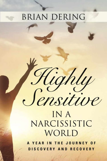 Highly Sensitive in a Narcissistic World ebook by Brian Dering
