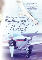 Rushing with the Wind ebook by Allene Morrow Sonntag