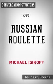 Russian Roulette: by Michael Isikoff | Conversation Starters ebook by Daily Books