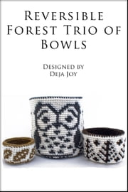 Reversible Forest Trio of Bowls ebook by Deja Joy