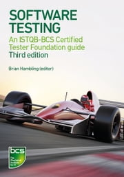 Software Testing - An ISTQB-BCS Certified Tester Foundation guide ebook by Brian Hambling,Brian Hambling,Peter Morgan,Angelina Samaroo,Geoff Thompson,Peter Williams