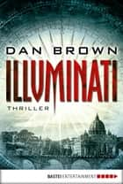 Illuminati ebook by Dan Brown
