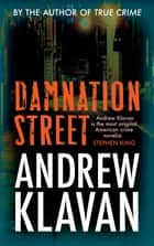 Damnation Street ebook by Andrew Klavan, Quercus