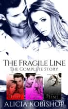 The Fragile Line: The Complete Series Box Set ebook by Alicia Kobishop
