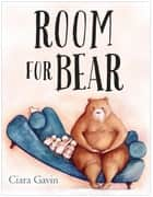 Room for Bear ebook by Ciara Gavin
