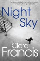 Night Sky ebook by Clare Francis