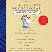 The Intellectual Devotional Modern Culture - Converse Confidently about Society and the Arts audiobook by David S. Kidder, Noah D. Oppenheim