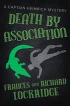 Death by Association ebook by Frances Lockridge, Richard Lockridge