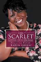 The Scarlet Letter Devotional - Reviving Rahab ebook by Karen Green