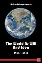 The World as Will and Representation ebook by Arthur Schopenhauer