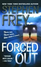 Forced Out ebook by Stephen Frey