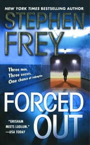 Forced Out - A Novel ebook by Stephen Frey