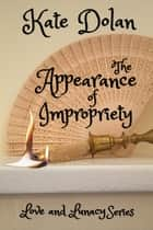 The Appearance of Impropriety ebook by Kate Dolan