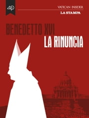 Benedetto XVI, La rinuncia ebook by AA.VV.