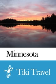 Minnesota (USA) Travel Guide - Tiki Travel ebook by Tiki Travel