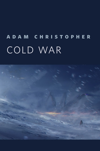Cold War - A Tor.Com Original ebook by Adam Christopher