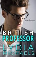 British Professor ebook by Lydia Michaels