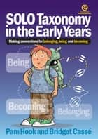 SOLO Taxonomy in the Early Years ebook by Pam Hook, Bridget Casse