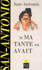 Si ma tante en avait eBook by SAN-ANTONIO