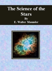The Science of the Stars ebook by E. Walter Maunder