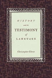 History and the Testimony of Language ebook by Christopher Ehret