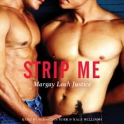 Strip Me audiobook by Margay Leah Justice