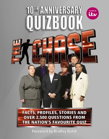 The Chase 10th Anniversary Quizbook - The ultimate book of the hit TV Quiz Show ebook by ITV Ventures Limited