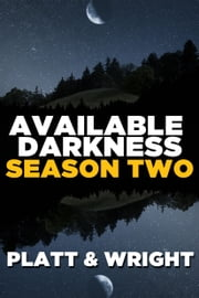 Available Darkness: Season Two ebook by Sean Platt,David Wright